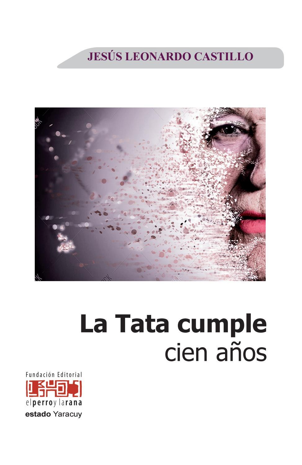 La Tata Cumple Cien Años By El Perro Y La Rana Yaracuy Issuu