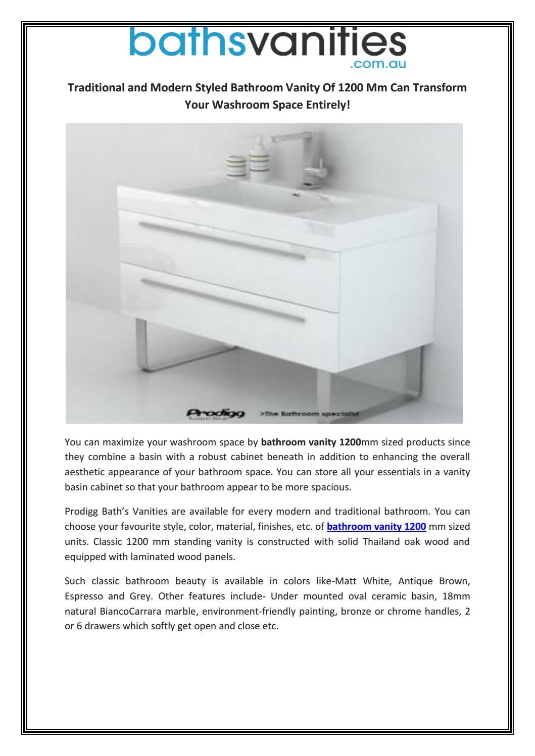 Traditional And Modern Styled Bathroom Vanity Of 1200 Mm Can Transform Your Washroom Space Entirely By Baths Vanities Issuu