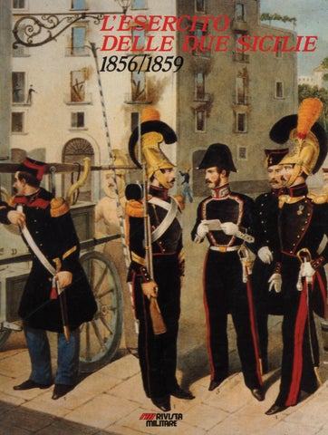 L ESERCITO DELLE DUE SICILIE 1856 - 1859 by Biblioteca Militare - issuu c0d991c6a0bf