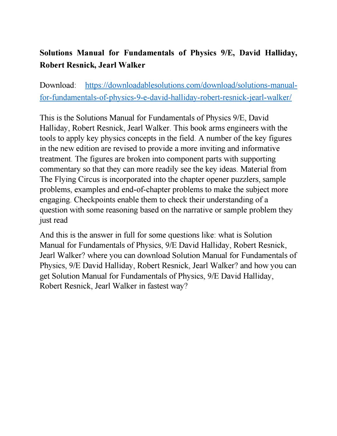 Solutions Manual for Fundamentals of Physics 9/E, David Halliday, Robert  Resnick, Jearl Walker by java28 - issuu