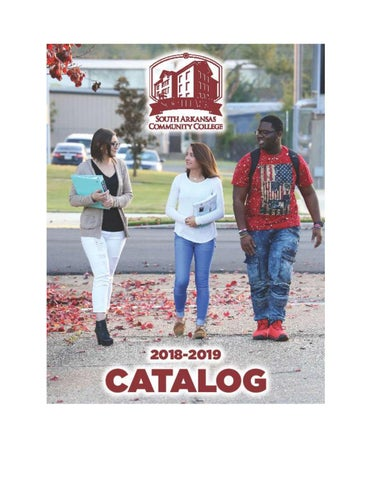 South Arkansas Community College 2018-2019 Catalog by