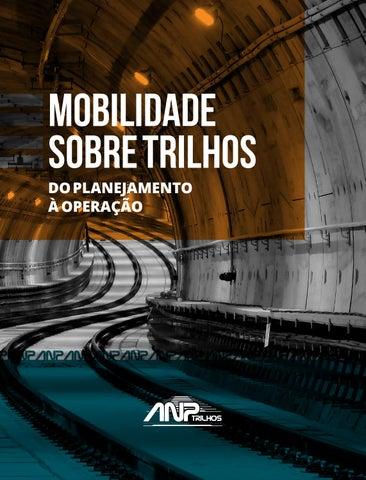 1deb4324cc856 Mobilidade Sobre Trilhos - Do Planejamento à Operação by ANPTrilhos ...