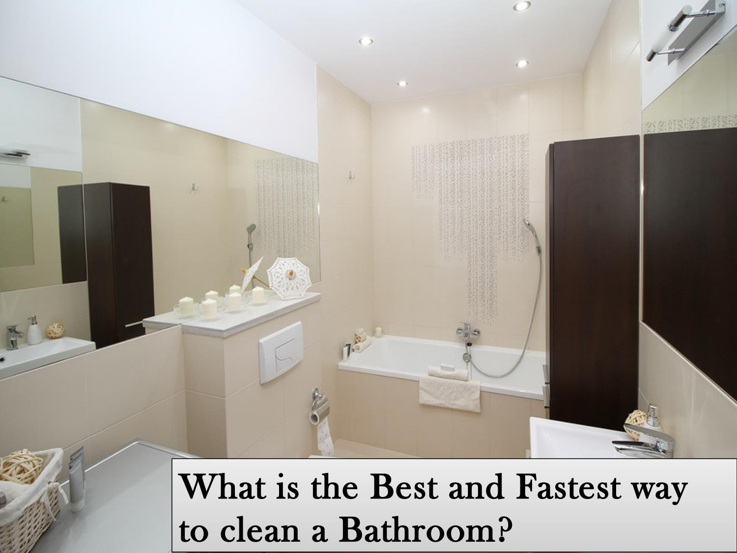Professional Bathroom Cleaning Tips By Bciccanberraa Issuu - Fastest way to clean a bathroom