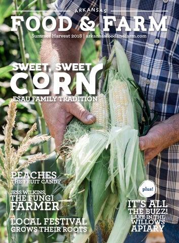 Arkansas Food & Farm   Summer Issue 2018 by Arkansas Times