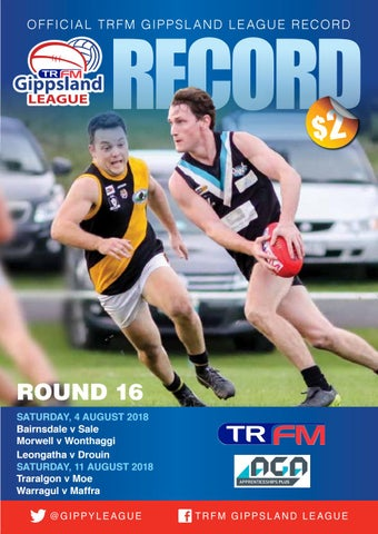 Gippsland 2018 Record Round 16 By Adcell Group Issuu