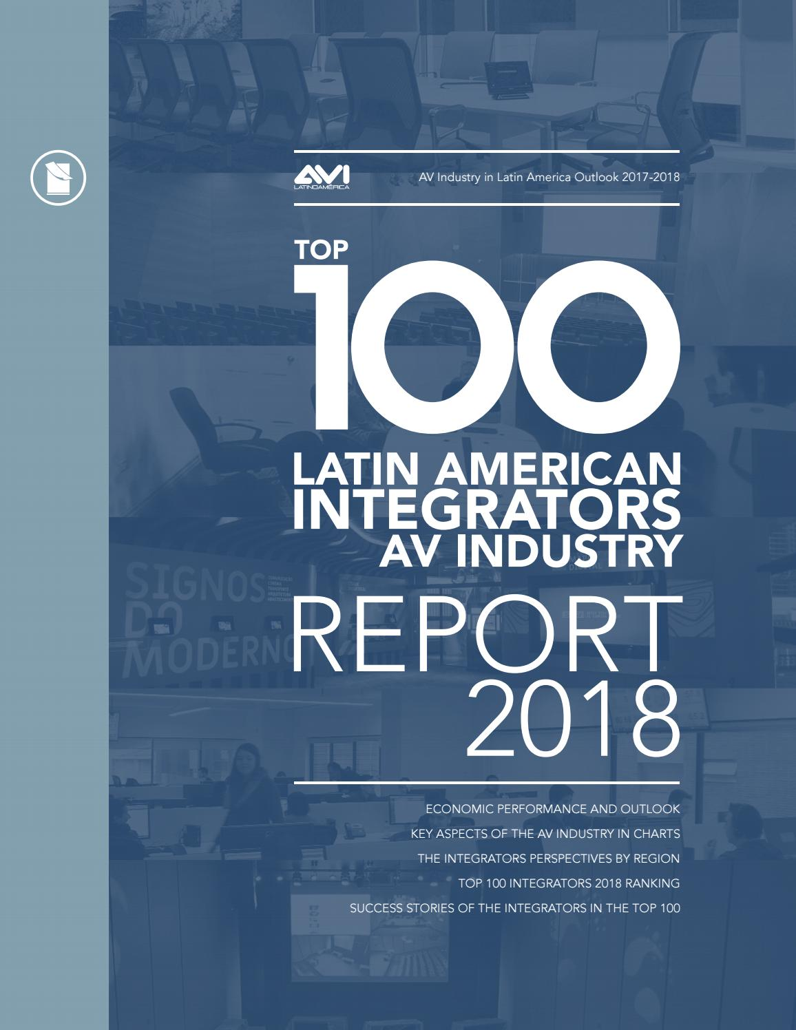 TOP IOO LATIN AMERICAN INTEGRATORS AV INDUSTRY • REPORT 2018