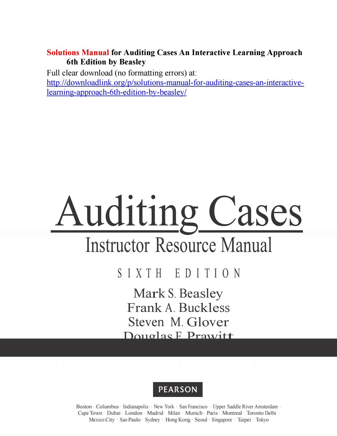 Solutions Manual for Auditing Cases An Interactive Learning Approach 6th  Edition by Beasley by Boyle257 - issuu