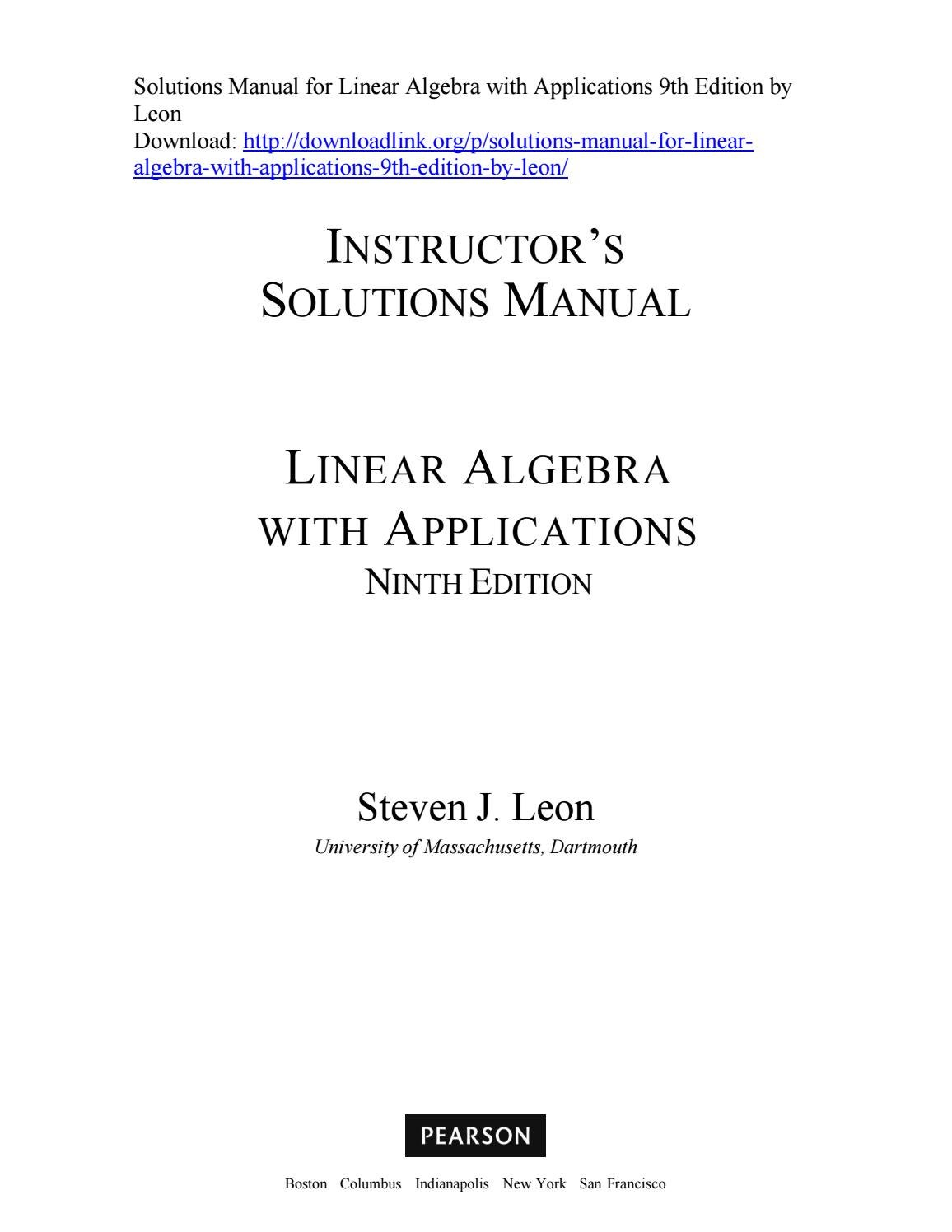 Solutions Manual for Linear Algebra with Applications 9th Edition by Leon  by ys046 - issuu