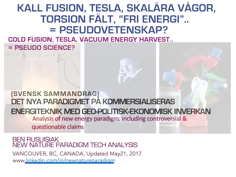 Kall Fusion, Tesla, Skalära Vågor, Torsion Fält, Fri Energi