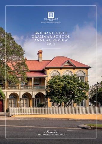 Brisbane Girls Grammar School Annual Review 2017 by Brisbane