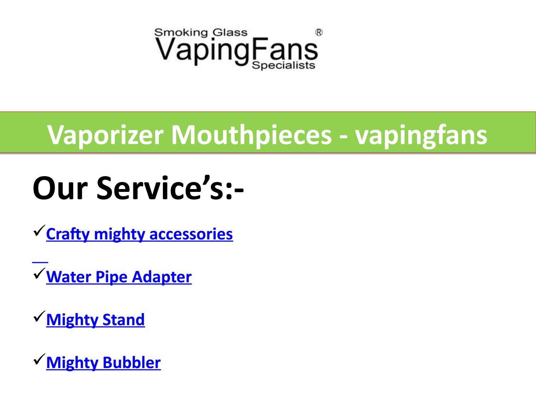 Vaporizer Mouthpieces - vapingfans by pixeldirekt - issuu