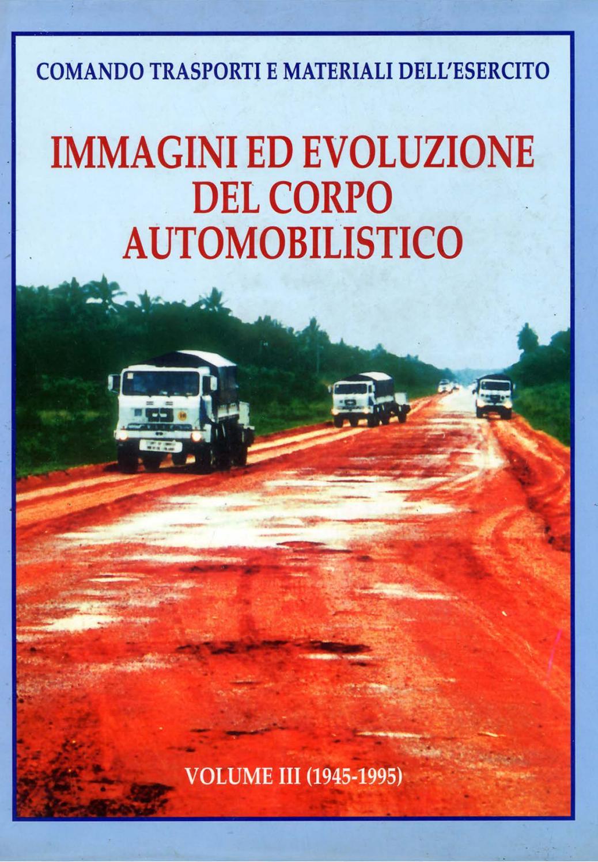 IMMAGINI ED EVOLUZIONE DEL CORPO AUTOMOBILISTICO VOL III 1945-1995 by  Biblioteca Militare - issuu f9fd66c74bf0