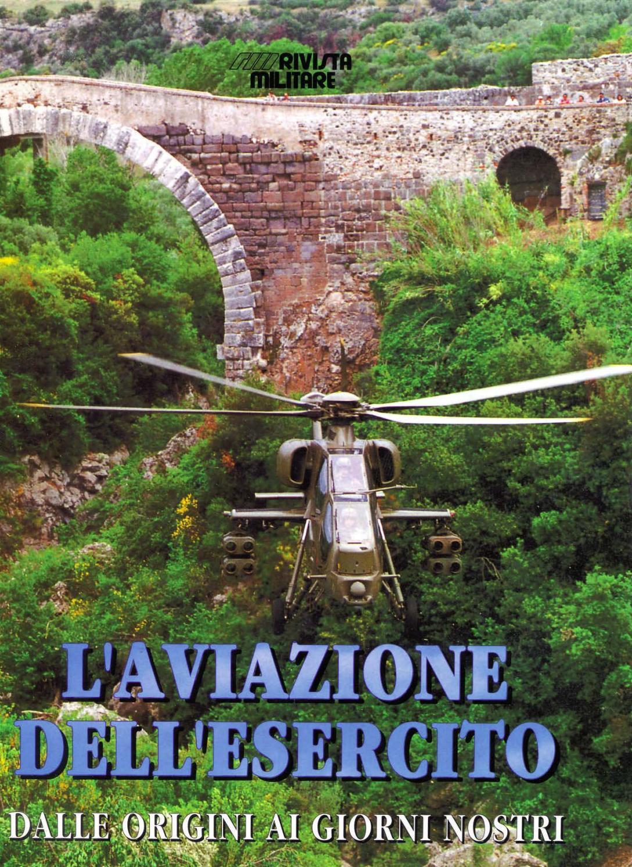 L AVIAZIONE DELL ESERCITO DALLE ORIGINI AI GIORNI NOSTRI by Biblioteca  Militare - issuu 63c3ecb65cda
