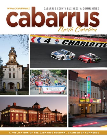 This publication is proudly produced by Contents 8 welcome. Welcome to Cabarrus County & Cabarrus County NC 2017 Directory by Town Square Publications LLC ...