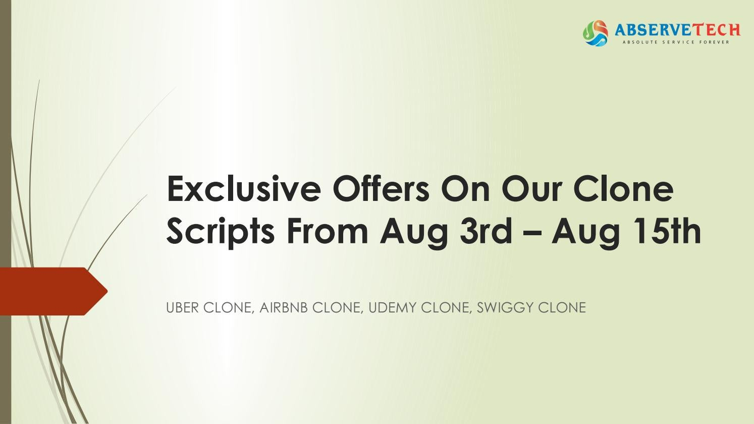 Abservetech Exclusive offers on our Clone Scripts from Aug 3rd - Aug