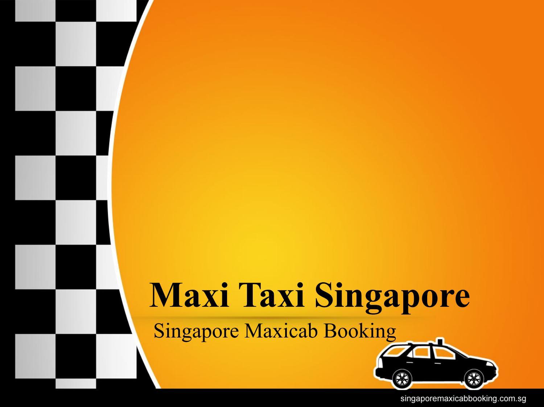 Maxi Taxi Singapore