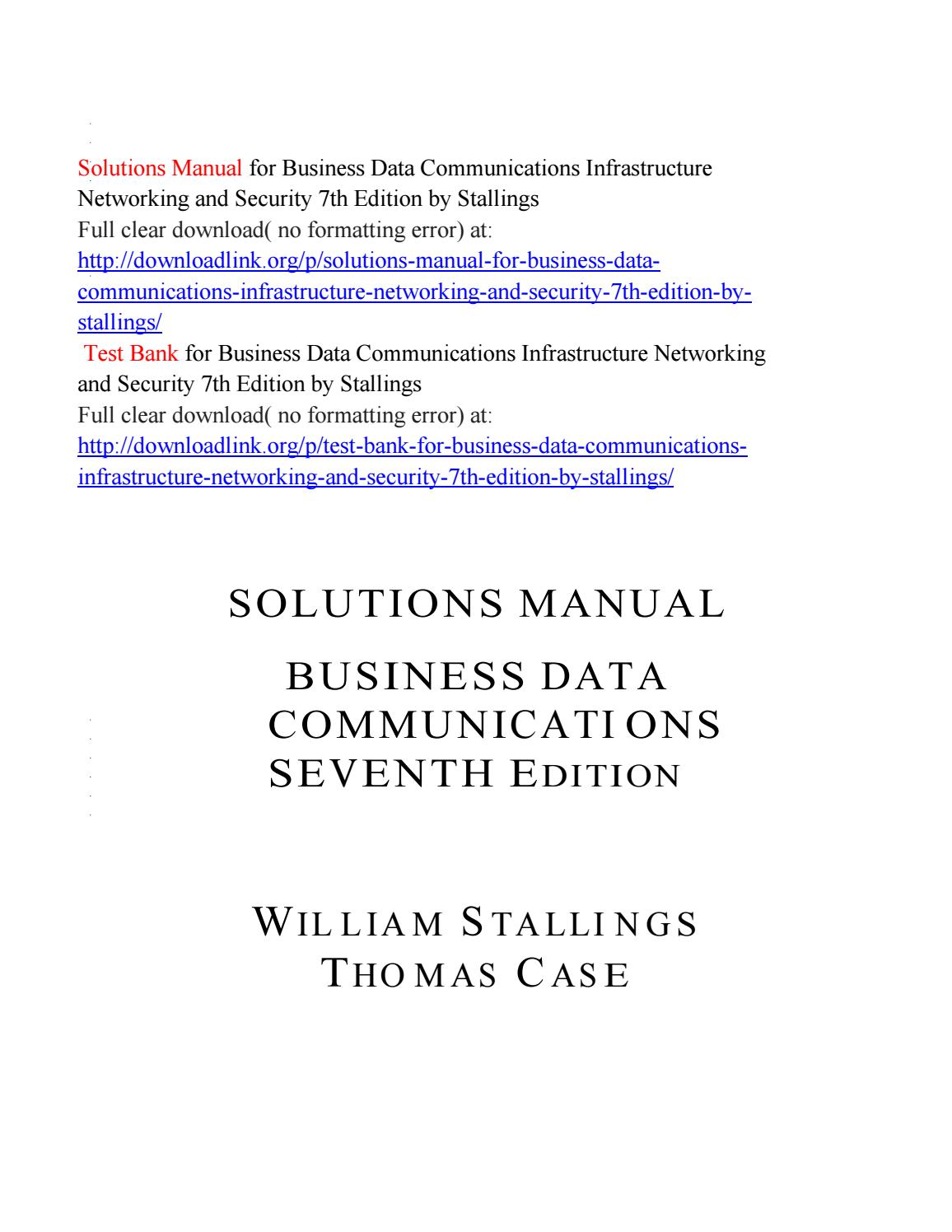Solutions Manual For Business Data Communications Infrastructure Networking And Security 7th Edition By Mann9654 Issuu