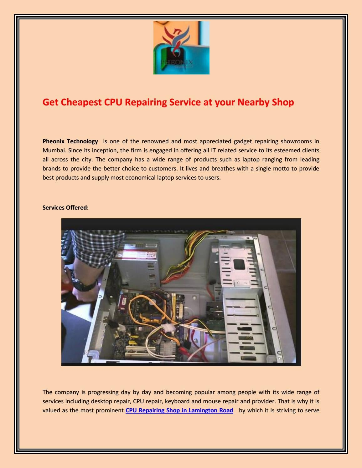 Get Cheapest Cpu Repairing Service At Your Nearby Shop By Pheonixtechnology0 Issuu