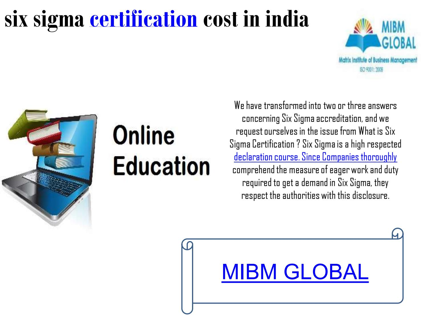 Six Sigma Certification Cost In India By Mimb 1995 Issuu