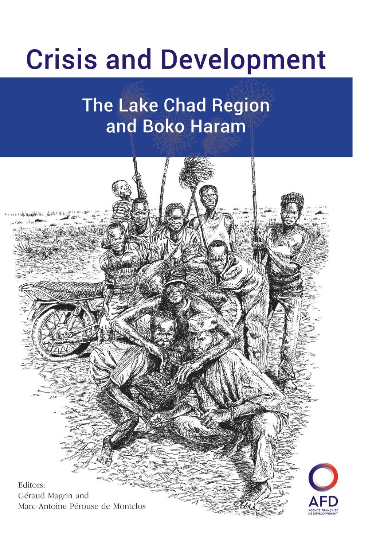 Crisis And Development The Lake Chad Region Boko Haram By Koran Bekas Dan Retur Agence Franaise De Dveloppement Issuu