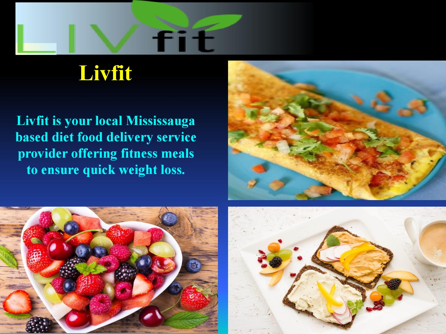 Fresh Fitness Food Delivery In Oakville By Livfit Issuu