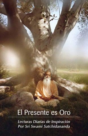 9c776d575614c El Presente es Oro Lecturas Diarias de Inspiraciรณn Por Sri Swami  Satchidananda