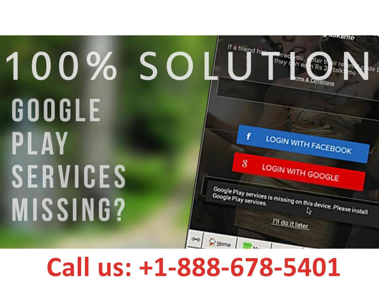 Dial +1-888-678-5401 Can't install Google play services