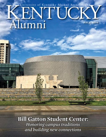 Fall 2018 Kentucky Alumni Magazine by UK Alumni Association