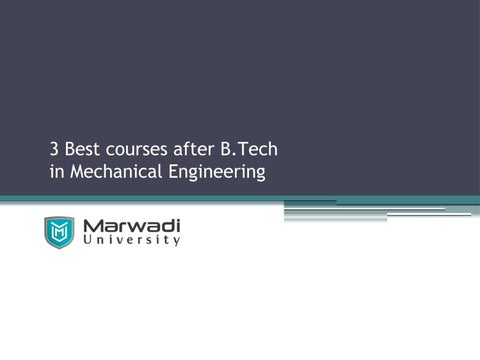 3 Best courses after B Tech in Mechanical Engineering by