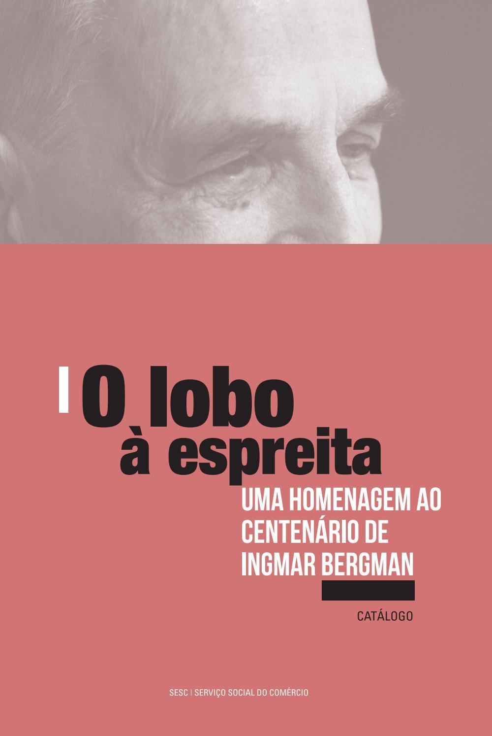 38ca2c1921a Catálogo Mostra de Cinema Um Lobo À Espreita  Uma Homenagem ao Centenário  de Ingmar Bergman by SescBrasil - issuu