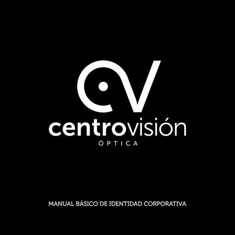 3e5f4e95d3 Manual de identidad corporativa Óptica CentroVisión by Imprenta ...