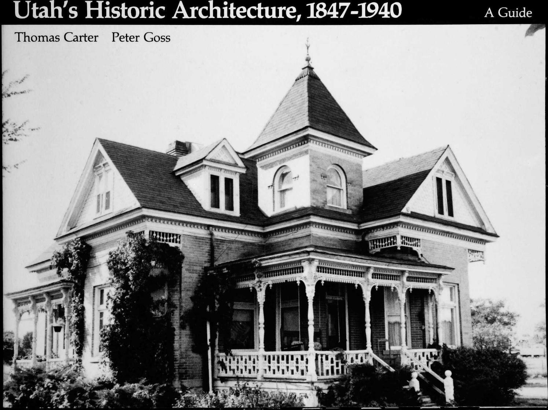 Utah's Historic Architecture, 1847-1940 by Utah State