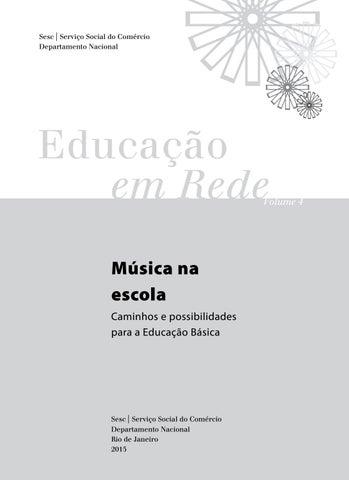 d841001af5 Educação em Rede v. 4 - Música na escola  Caminhos e possibilidades ...