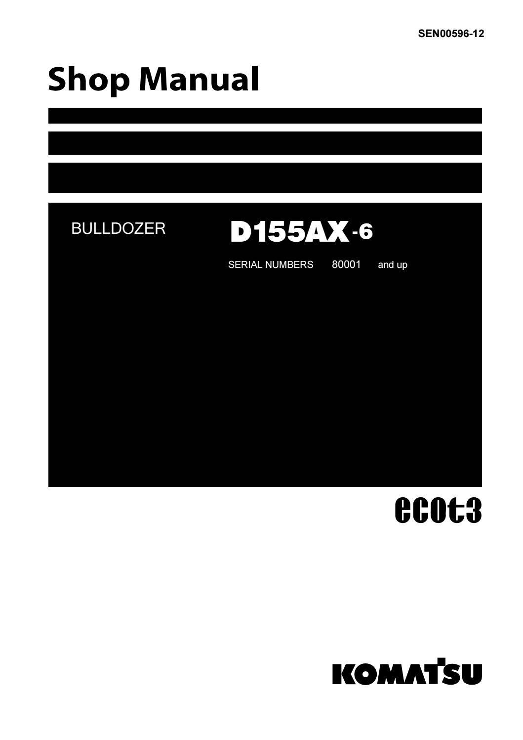 Komatsu D155AX-6 Dozer Bulldozer Service Repair Manual SN 80001 and up by  16326108 - issuu