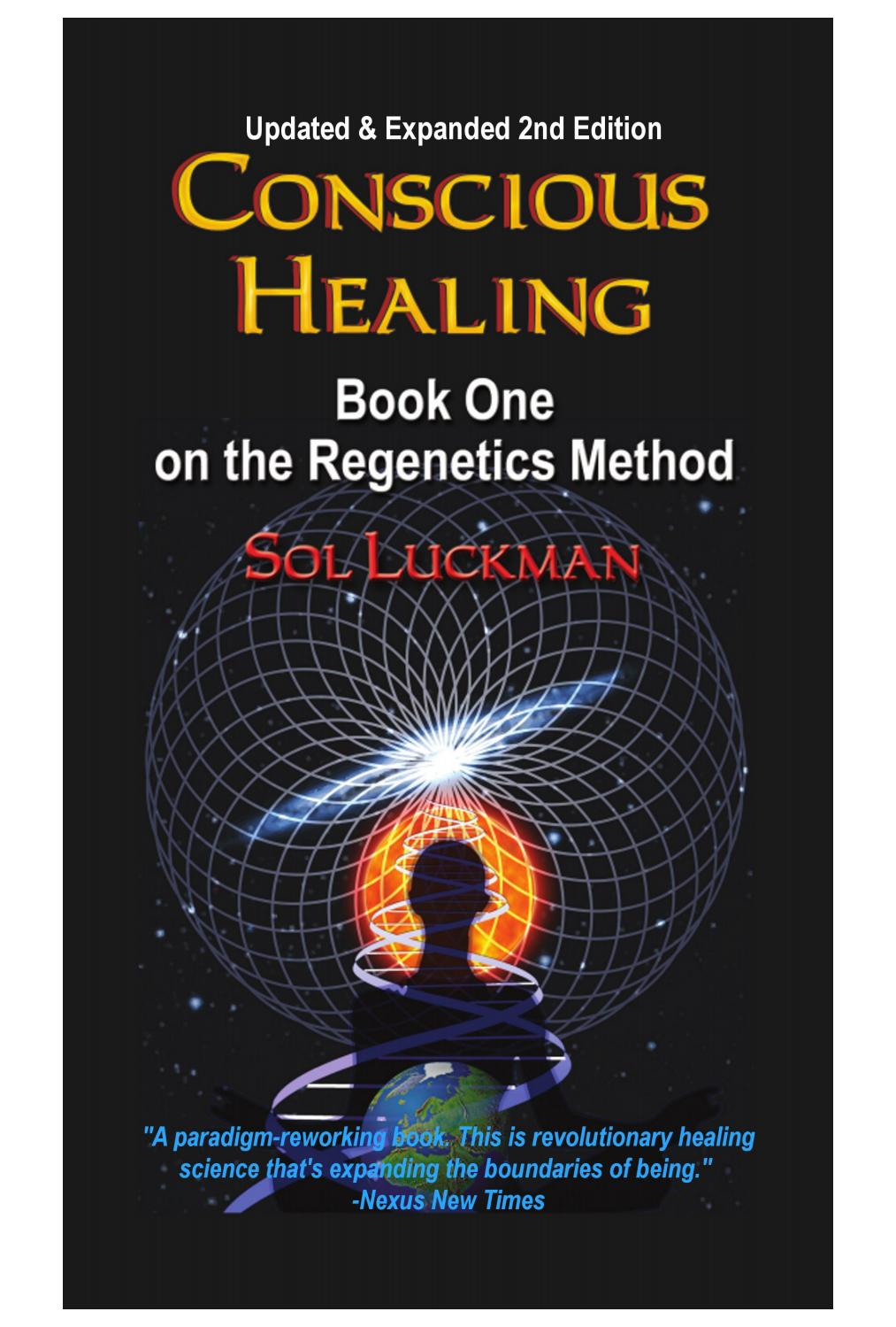 Conscious Healing Book One On The Regenetics Method Complete Text 1994 Infinity Wiring Diagram By Sol Luckman Issuu