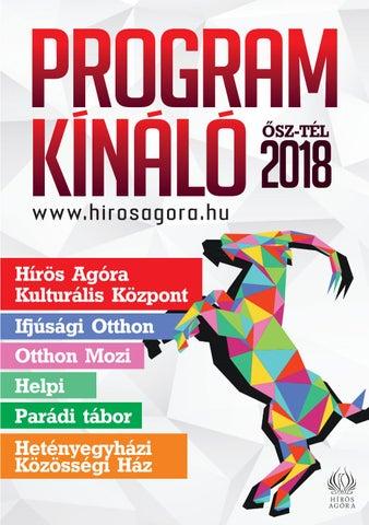 Hírös Agóra Program Kínáló 2018. ősz-tél by Agóra Hírös - issuu 3400a12d0f