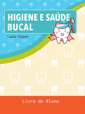 b52c8f984 Higiene e Saúde Bucal by Editora Eureka - issuu