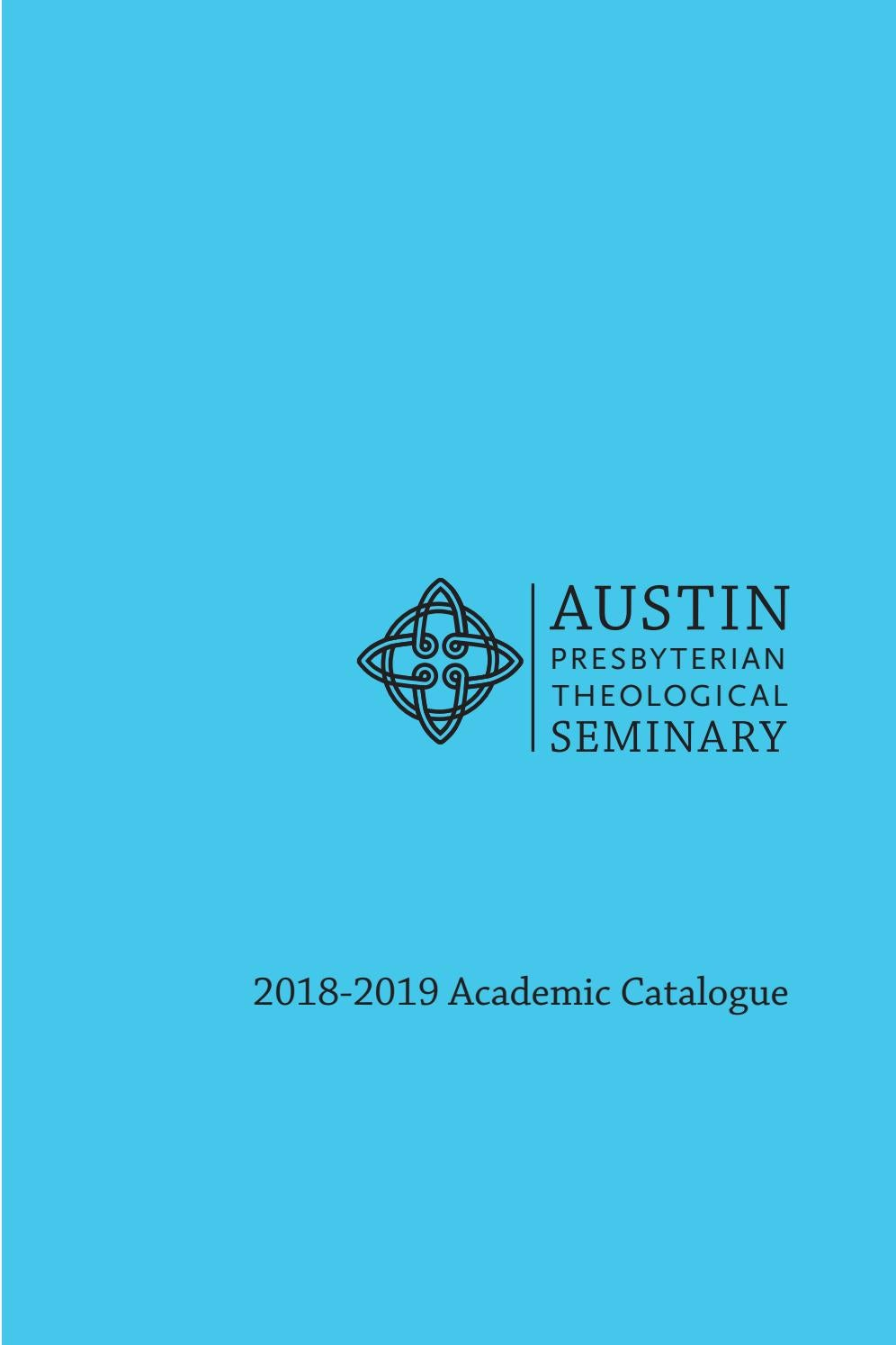 Austin Presbyterian Theological Seminary Catalogue 2018-19 by Austin ...