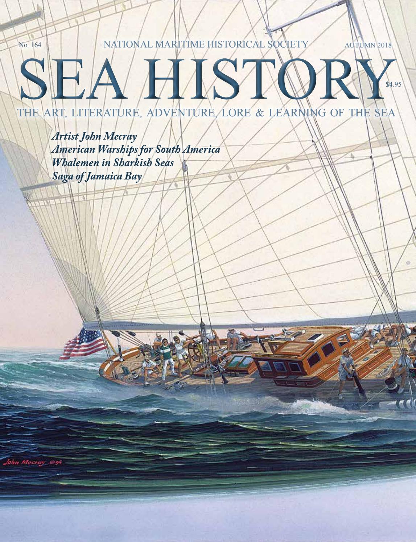 Sea History 164 - Autumn 2018 by National Maritime Historical Society & Sea  History Magazine - issuu
