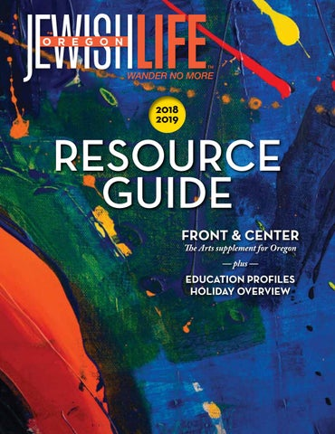 Oregon Jewish Life Resource Guide 2018 2019 By Jewishlifemagazine