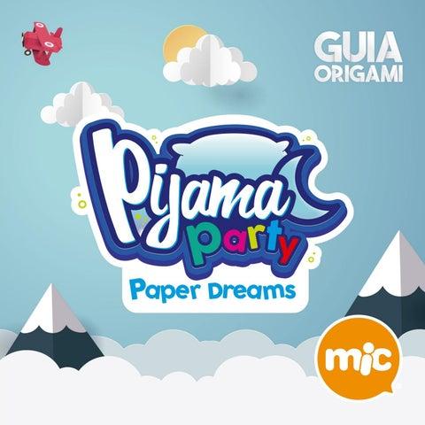 Guía Origami Pijama Party mic by MIC Ponemos la Fantasía - issuu e9325eda57750