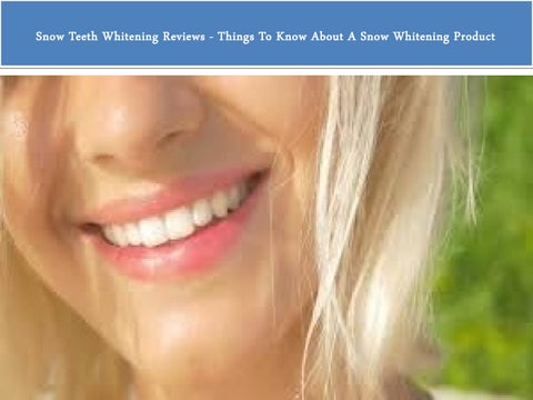 Learn Snow Teeth Whitening