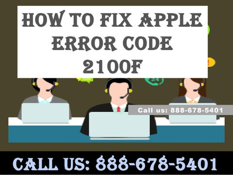 contact 8886785401 apple error code 2100f by emma johnes - issuu