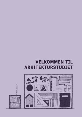 f0cc2313 Velkommen til arkitekturstudiet - 2018 by Tidsskriftet A - issuu