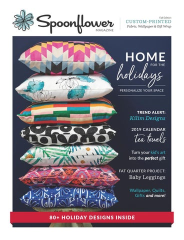 Spoonflower Magazine Fall 2018 By Spoonflower Issuu