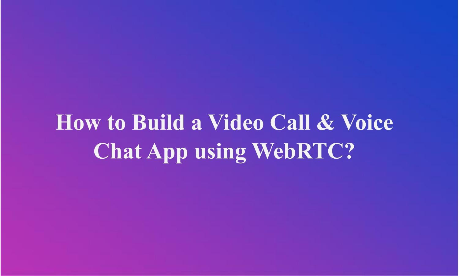 Integrate WebRTC Voice / Video Call App Using Contus Fly by David