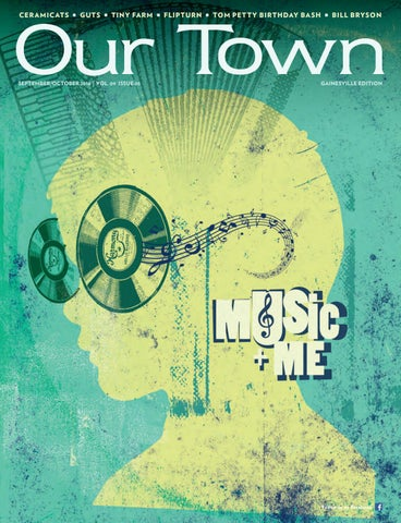 6a0d5413f Our Town 2018 SEP-OCT (Gainesville) by Tower Publications - issuu