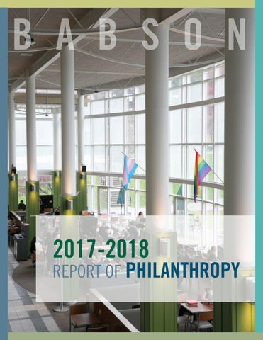 4d1dd7e34d4 Babson Report of Philanthropy 2017-2018 by Babson College - issuu