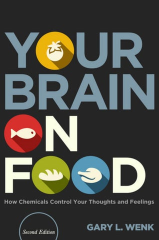 1303fa07a6d Your Brain on Food_ How Chemicals Control Your Thoughts and Feelings ...