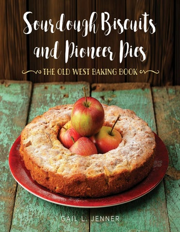Sourdough Biscuits and Pioneer Pies by Cyntia Goulart - issuu